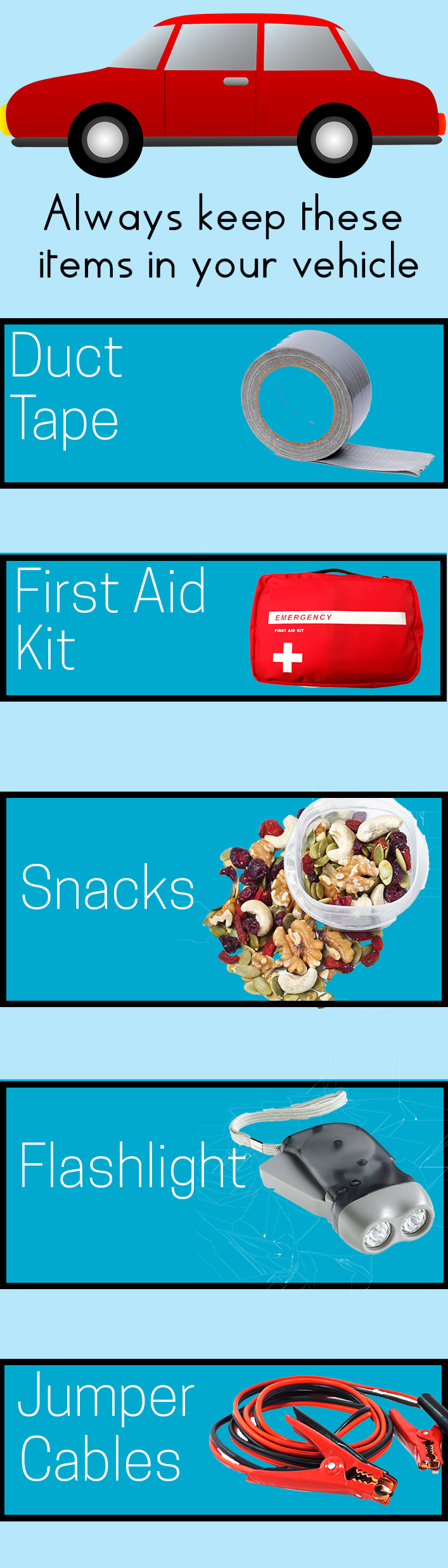You never know when you might run into a roadside emergency. Here are some super simple supplies you can keep in your vehicle that will make sure you're always prepared.