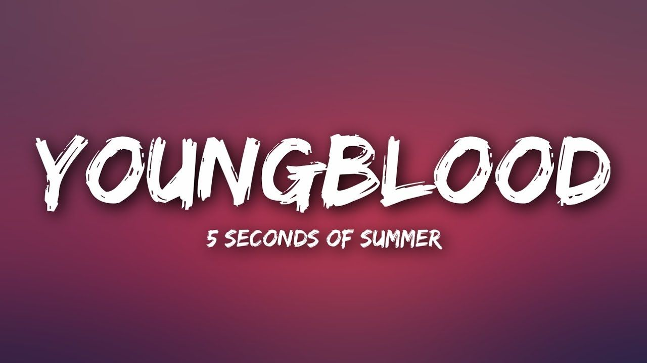 5 Seconds Of Summer Youngblood Lyrics Music In 2019 5