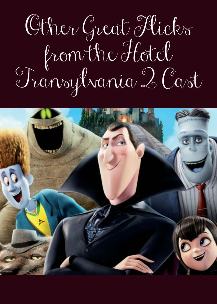 More Great Flicks From The Cast Of Hotel Transylvania 2 Hotel