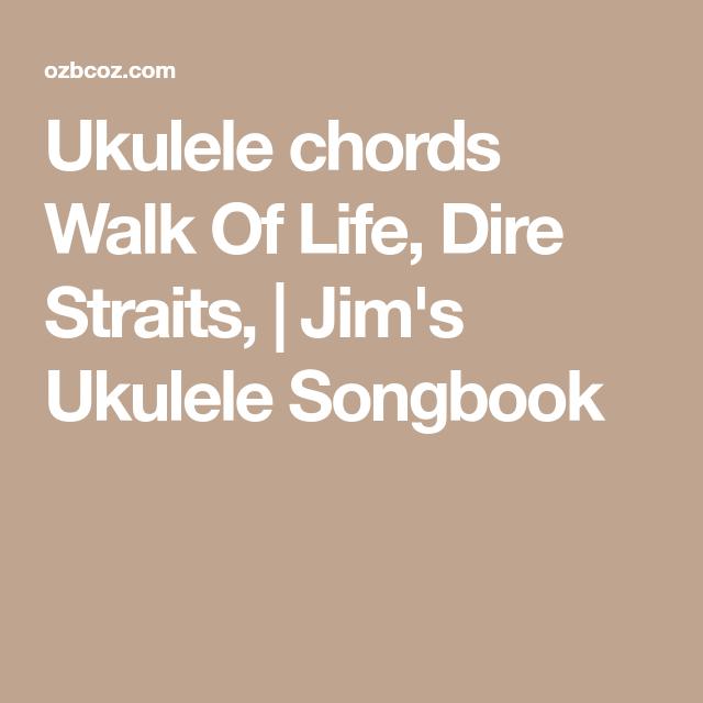 Ukulele chords Walk Of Life, Dire Straits, | Jim\'s Ukulele Songbook ...