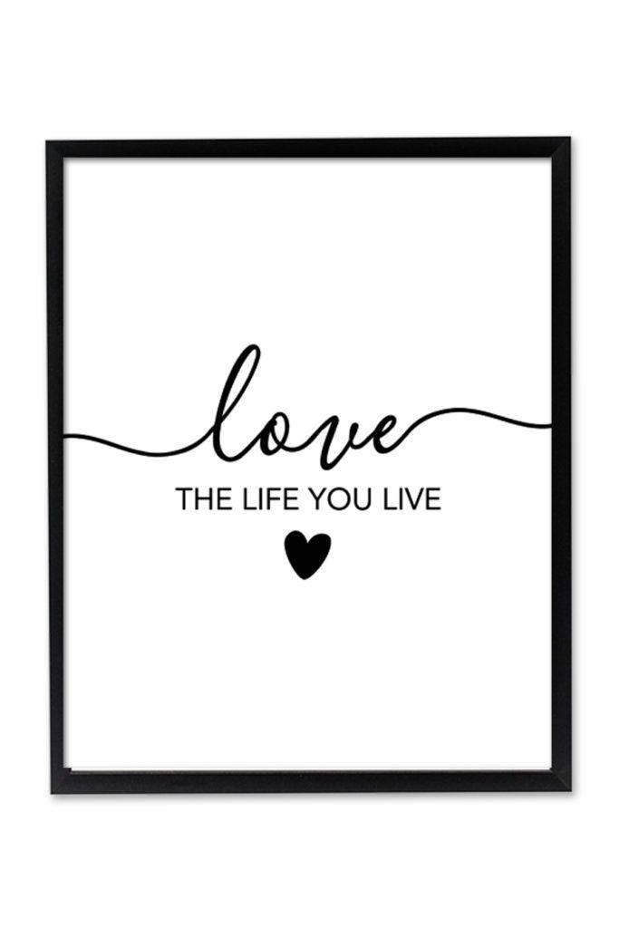 Love the Life You Live Printable Wall Art