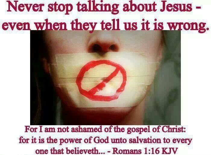 Never stop talking about Jesus