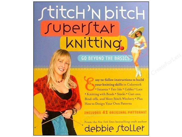 Stitch'n Bitch Super Star Knitting Book-  Easy-to-follow instructions to build your knitting skills
