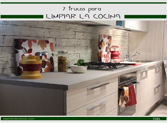 7 trucos para limpiar la cocina http://www.eljardindevenus.com/casa/7-trucos-para-limpiar-la-cocina/