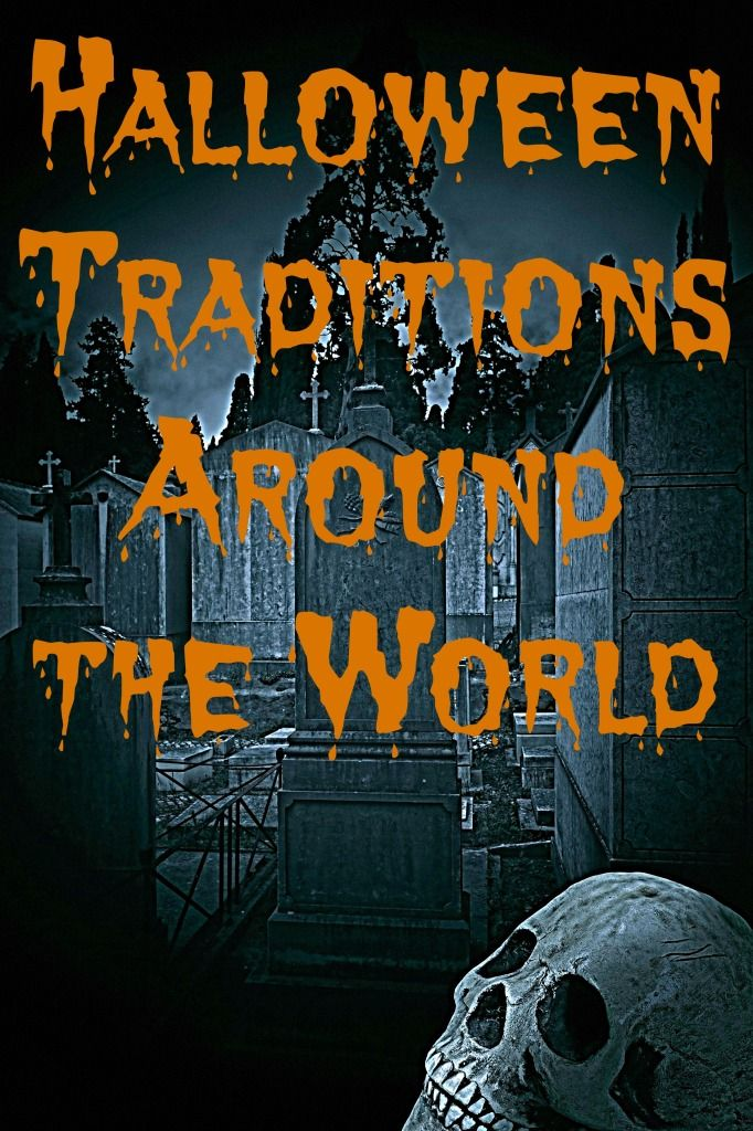 Halloween Traditions Around The World Halloween around
