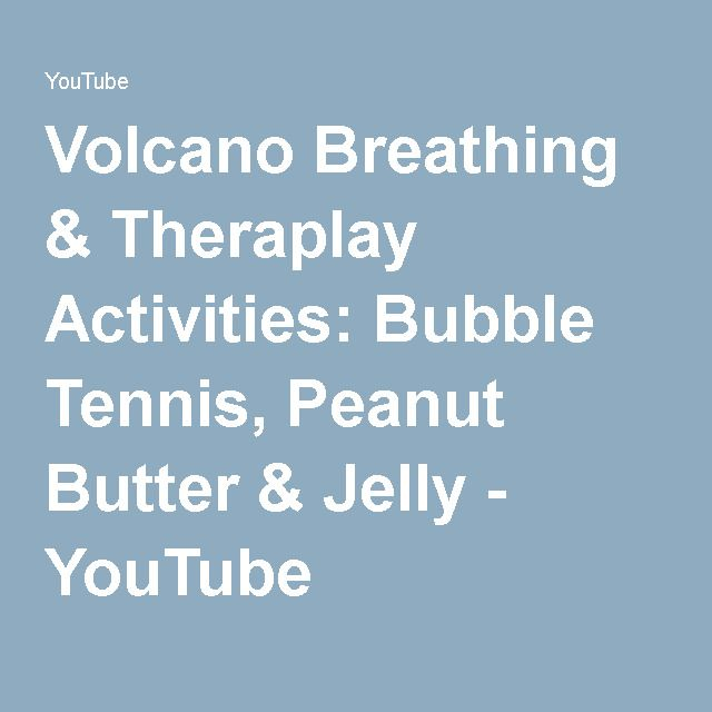 Volcano Breathing & Theraplay Activities: Bubble Tennis, Peanut Butter & Jelly - YouTube