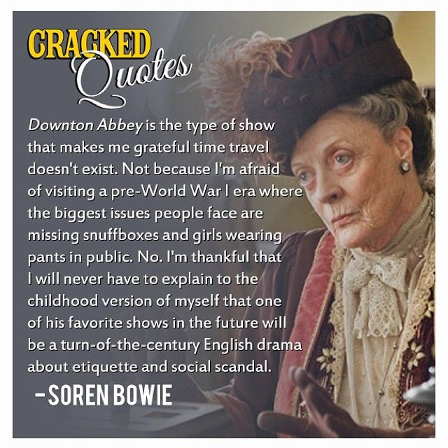Soren Bowie #Downton #Television #British | Cracked Quotes
