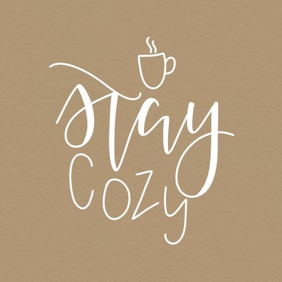 Stay Cozy Warm Quotes Stay Warm Quotes Cool Words
