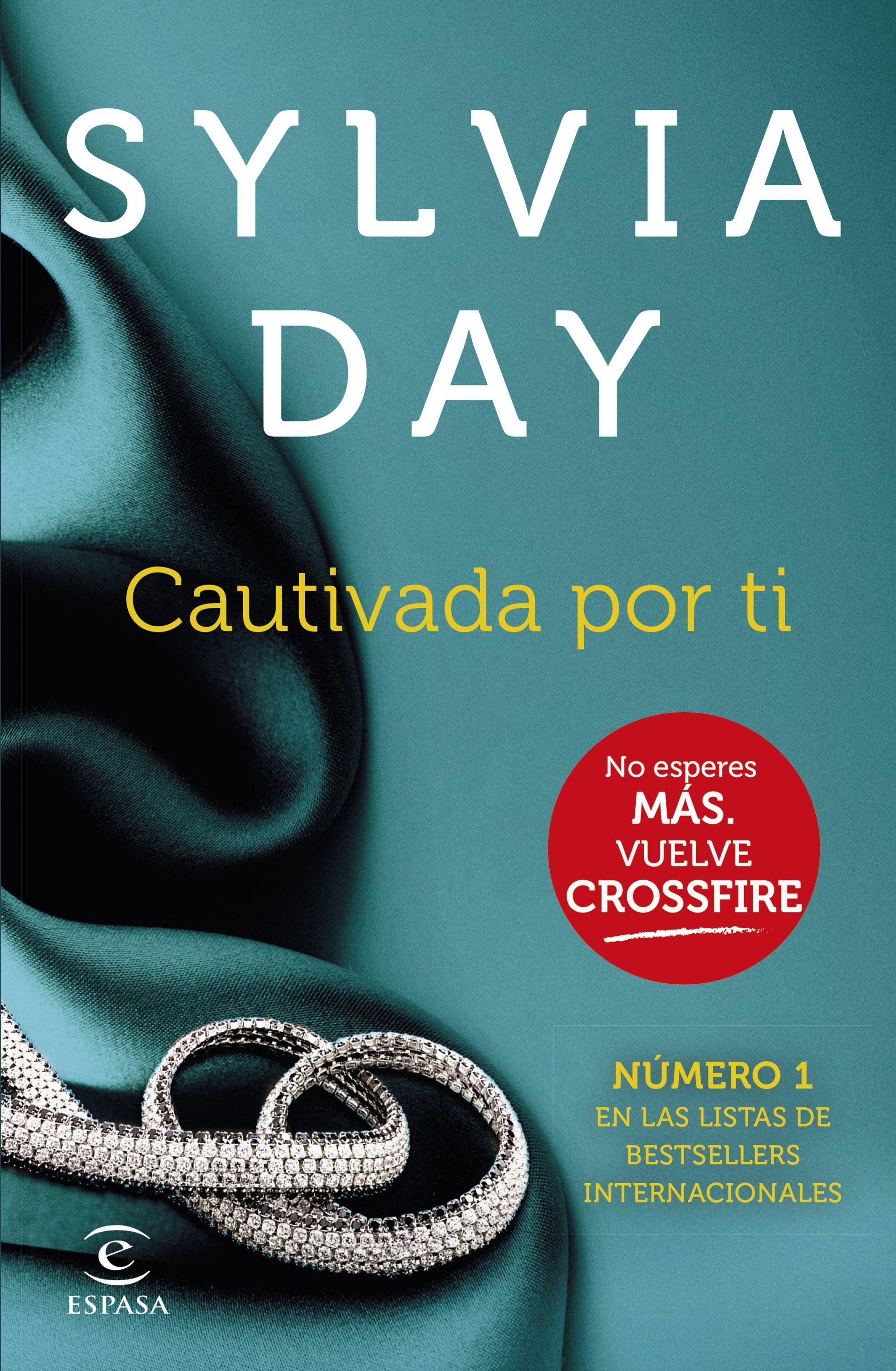 Cautivada Por Ti Crossfire Iv Sylvia Day Fecha De Publicación 27 11 2014 Cuarta Y Esperada Entrega De La Sylvia Day Libros Para Leer Libros Romanticos