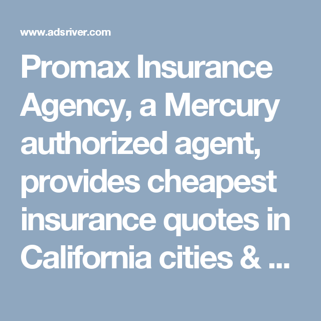 Life Insurance Quotes California Unique Promax Insurance Agency A Mercury Authorized Agent Provides