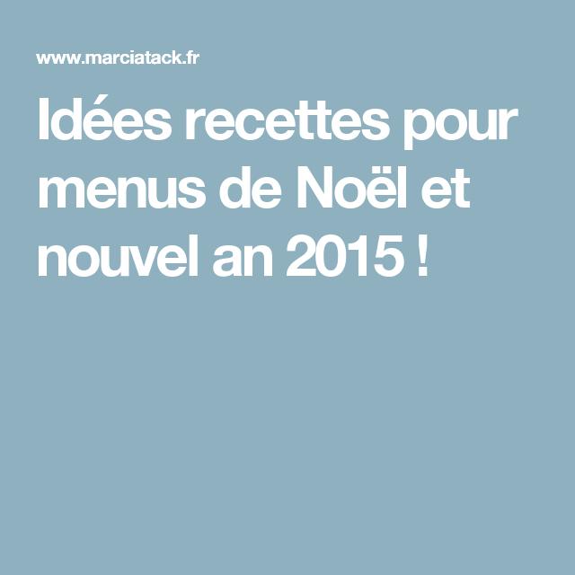 Idées recettes pour menus de Noël et nouvel an 2015 !