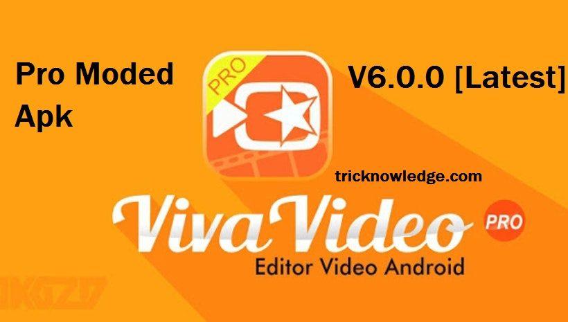 viva video pro apk mod v6.0.0, First of all, It is a pro