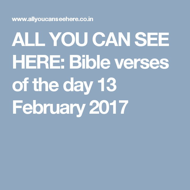 ALL YOU CAN SEE HERE: Bible verses of the day 13 February 2017