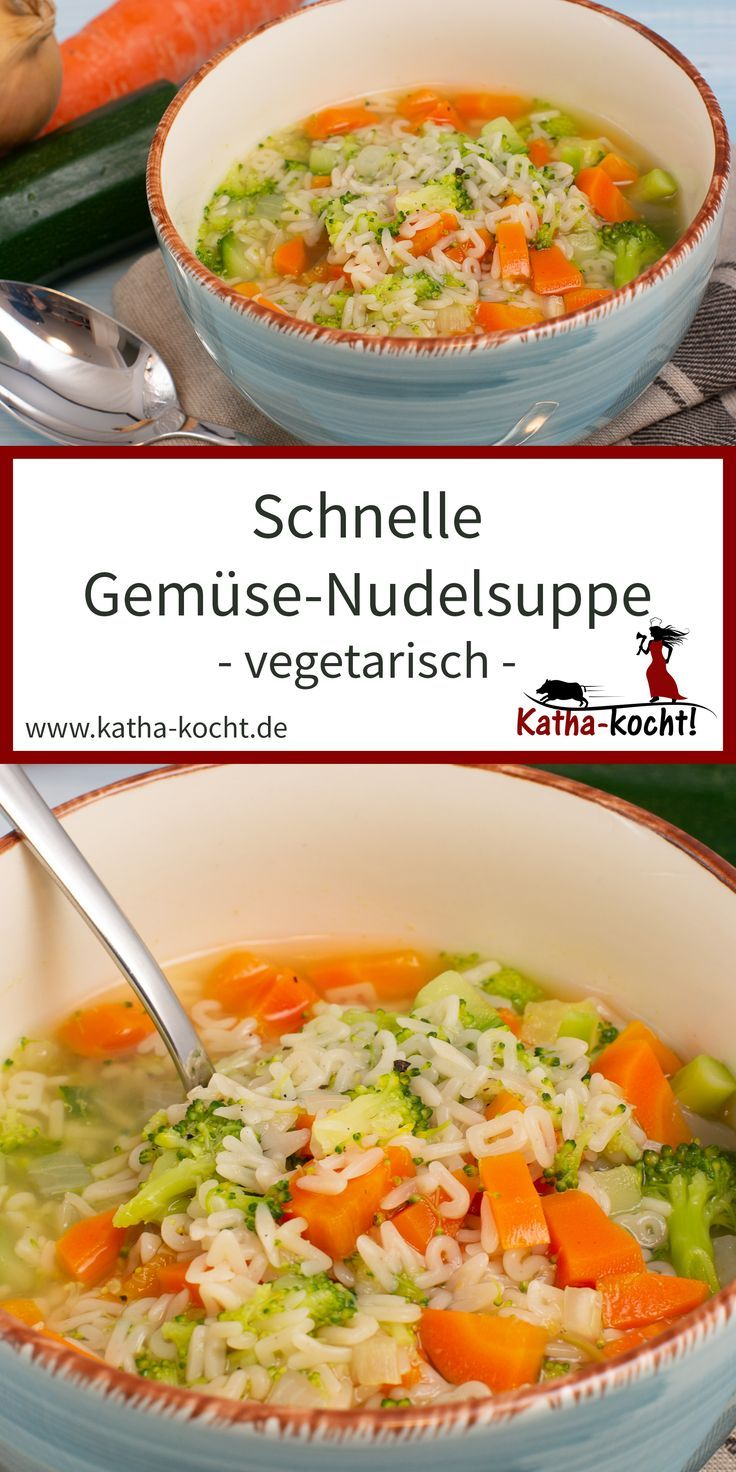 Schnelle Gemüse-Nudelsuppe - Katha-kocht! #vegetarischerezepteschnell