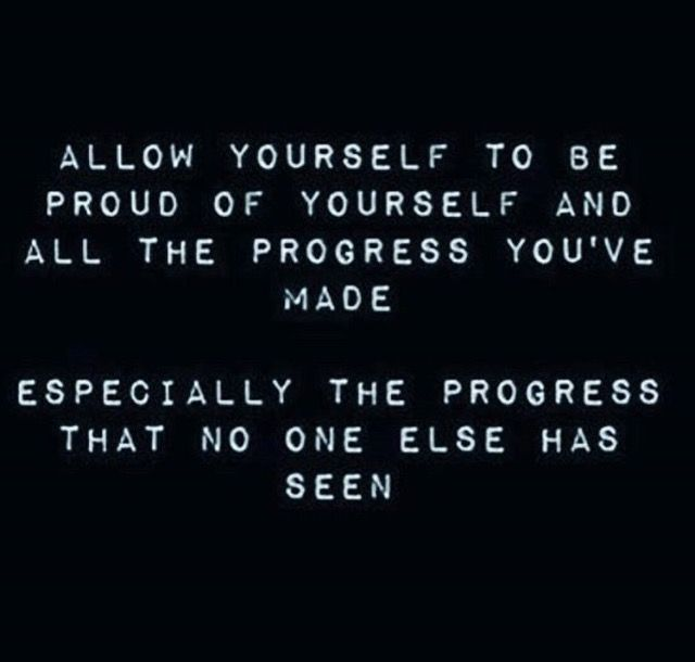 Proud Of You Quotes Allow Yourseld To Be Proud Of Yourself And The Process You've Made