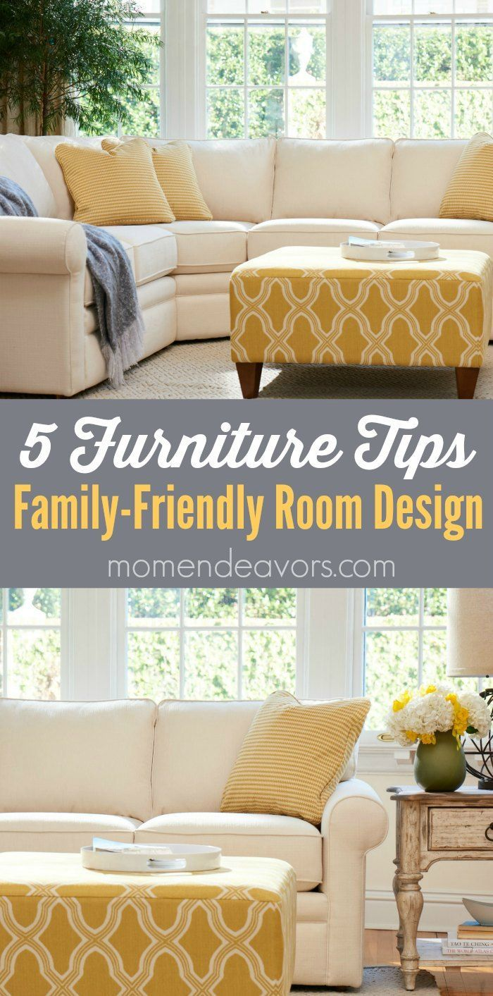 5 furniture tips for family friendly rooms if you have young kids these are great tips to consider when buying new furniture or doing a family room