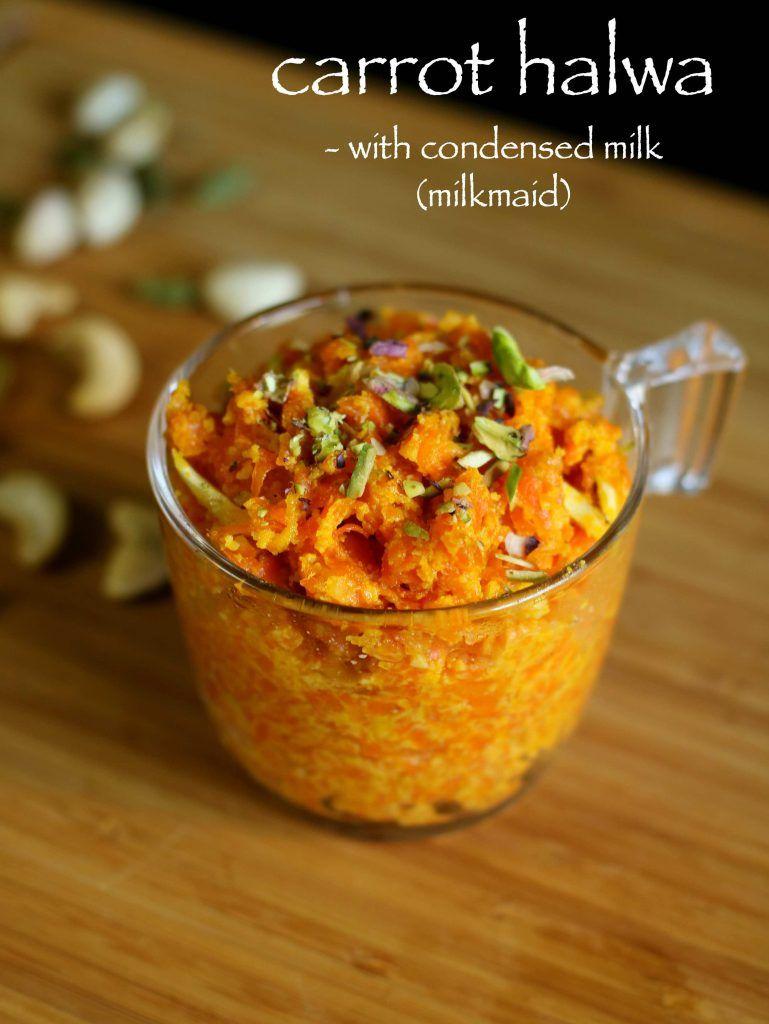 Gajar Ka Halwa With Milkmaid Carrot Halwa Recipe With Condensed Milk In 2020 Carrot Halwa Recipe Gajar Ka Halwa Condensed Milk Recipes