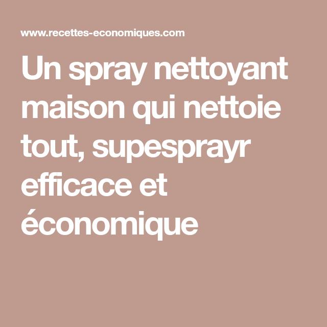 Un spray nettoyant maison qui nettoie tout, supesprayr efficace et économique