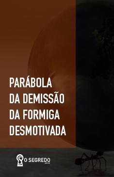 Parábola Da Demissão Da Formiga Desmotivada Texto