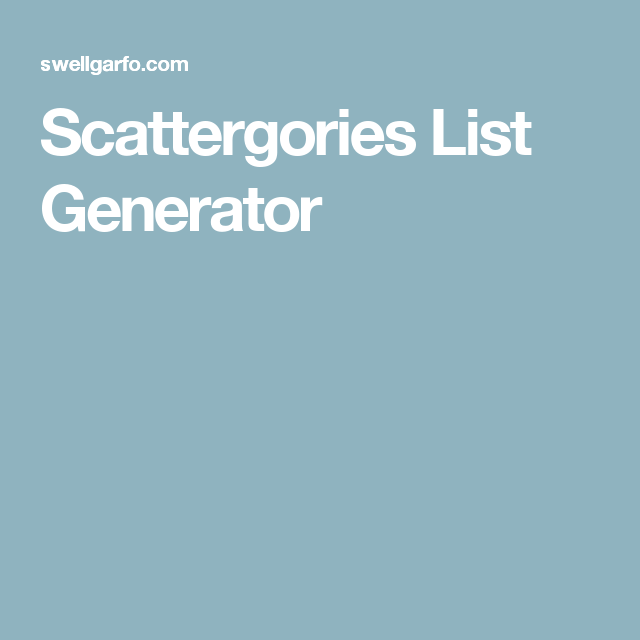 Scattergories List Generator | On the road again…. | Pinterest ...