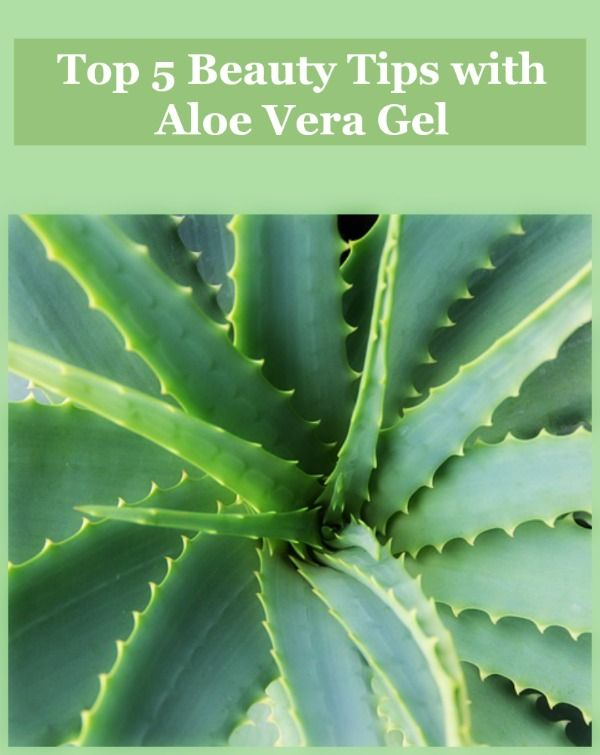 Top 5 Beauty Tips with Aloe Vera Gel