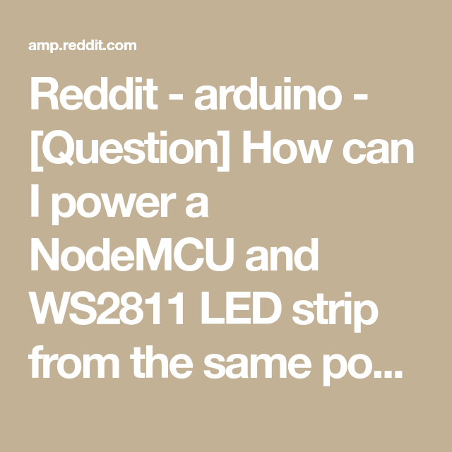 Reddit - arduino - [Question] How can I power a NodeMCU and