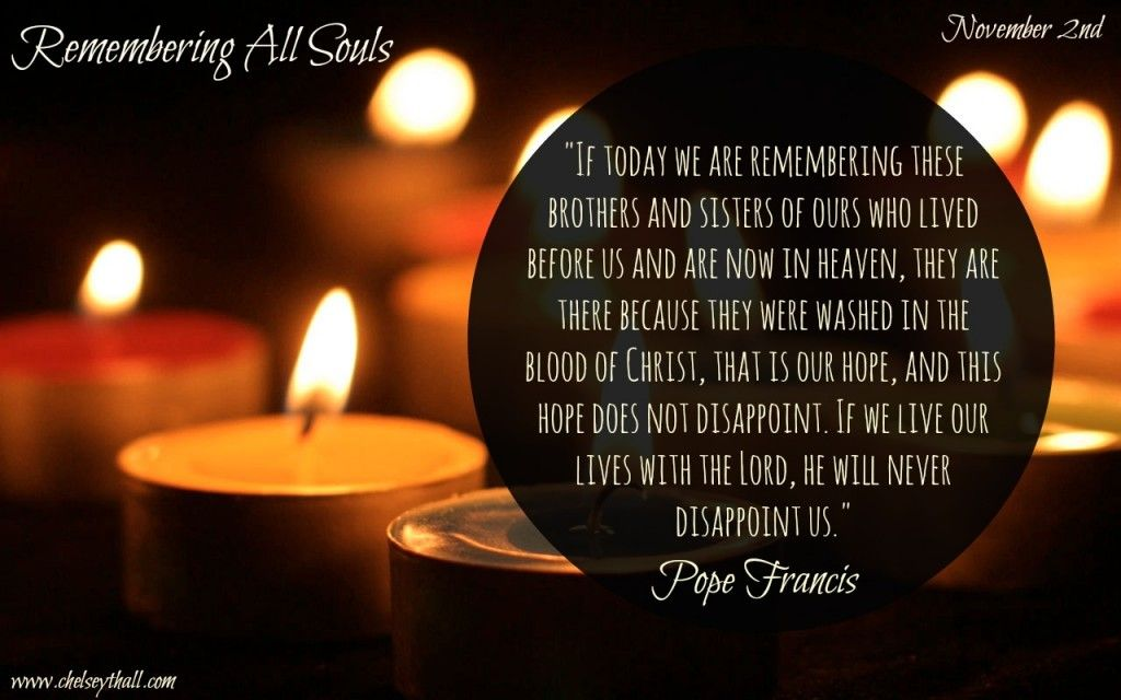 All Souls Day the Words of Pope Francis Catholic
