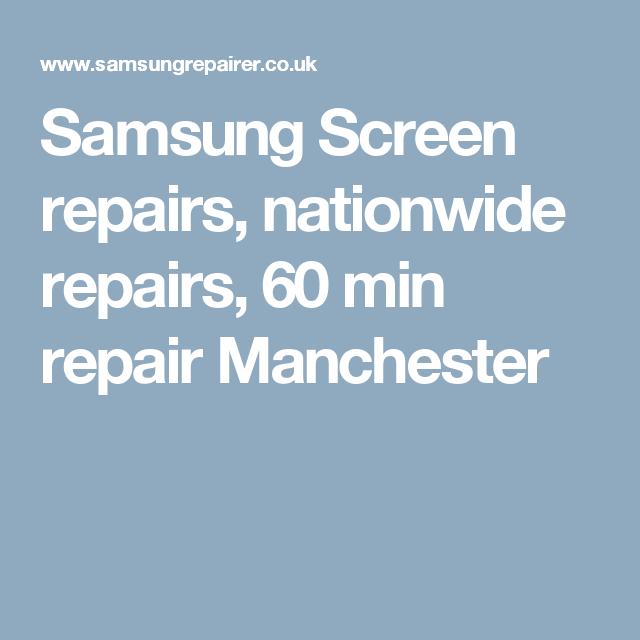 Samsung Screen repairs, nationwide repairs, 60 min repair Manchester.