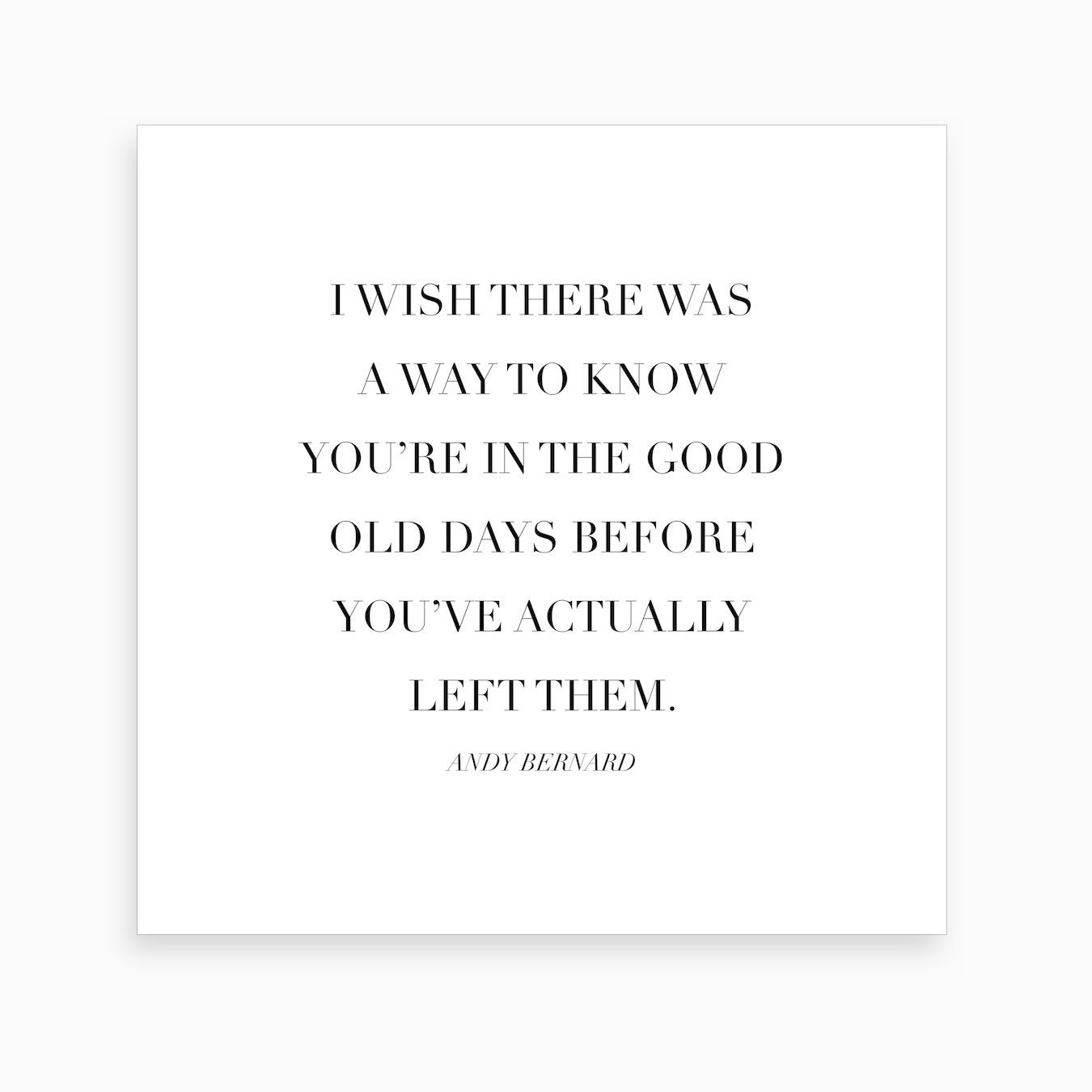 The Good Old Days Andy Bernard Quote Art Print in 2020