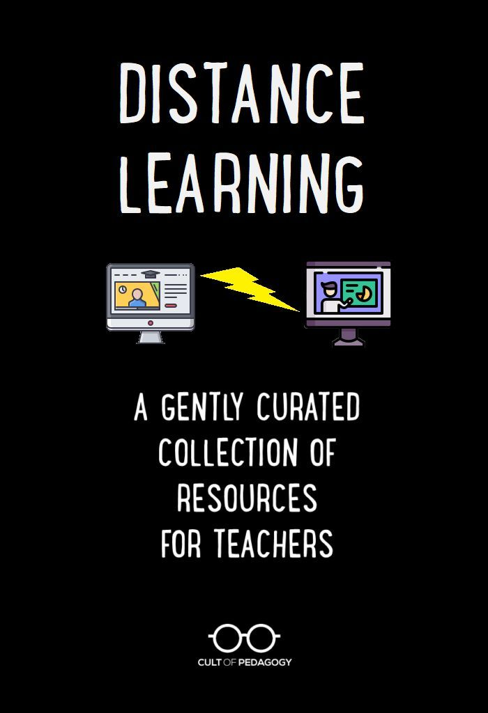 Distance Learning: A Gently Curated Collection of Resources for Teachers | Cult of Pedagogy