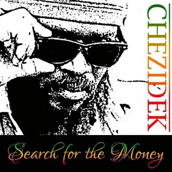 Chezidek - Search For The Money (Puppa Chezi Production)