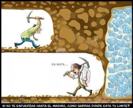 Sí no te esfuerzas hasta el máximo, no sabrás donde está tu límite