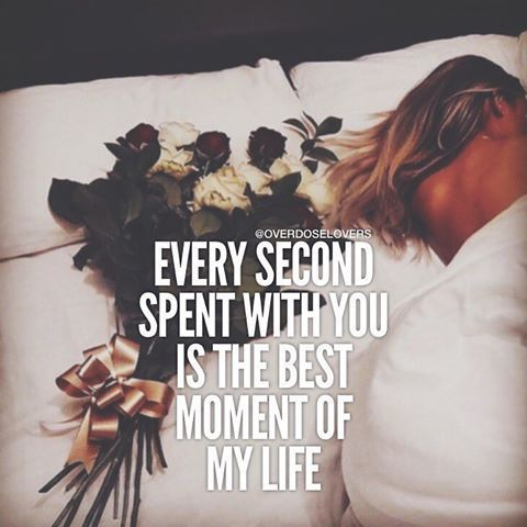 Every Second Spent With You Is The Best Moment Of My Life Love Quotes Love Quotes With Pics Love Qu Love Quotes With Images Love Life Quotes Be Yourself Quotes