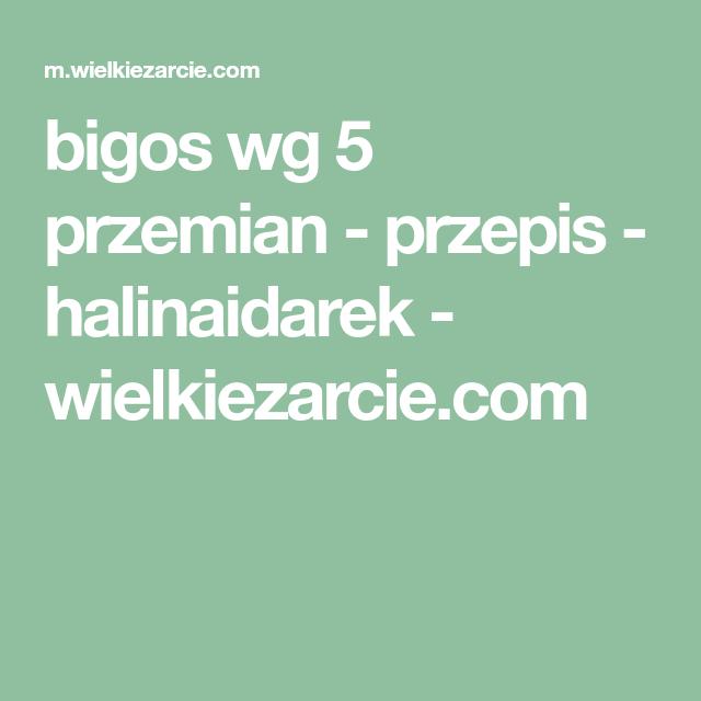 Bigos Wg 5 Przemian Przepis Halinaidarek Wielkiezarcie Com Tai Chi Tai