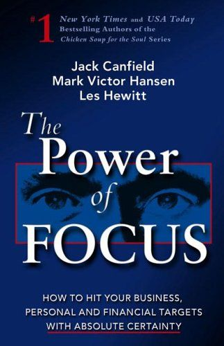 The power of focus by jack canfield mark victor hansen and les the power of focus by jack canfield mark victor hansen and les hewitt fandeluxe Image collections