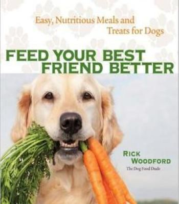 Feed your best friend better easy nutritious meals and treats for feed your best friend better easy nutritious meals and treats for dogs pdf forumfinder Choice Image