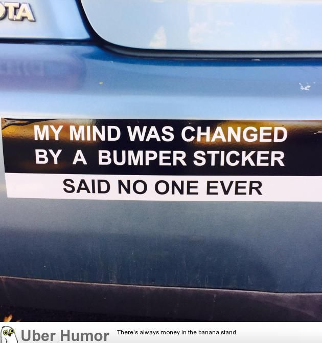 I Made A Bumper Sticker Funny Pictures Quotes Pics Photos