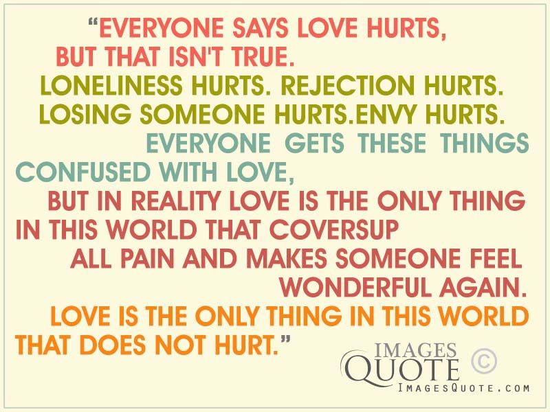 Everyone Says Love Hurts   Love Quote | Images QuoteImages Quote