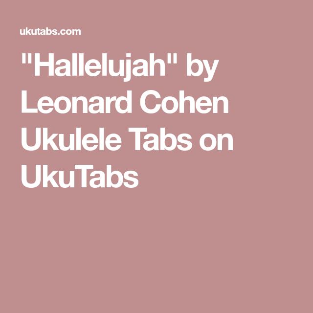 Hallelujah By Leonard Cohen Ukulele Tabs On Ukutabs Ukulele