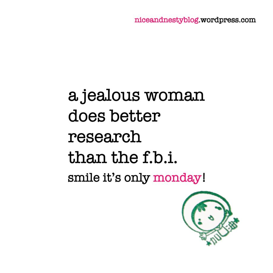 A Jealous Woman True Words Jealous Women Weekday Quotes