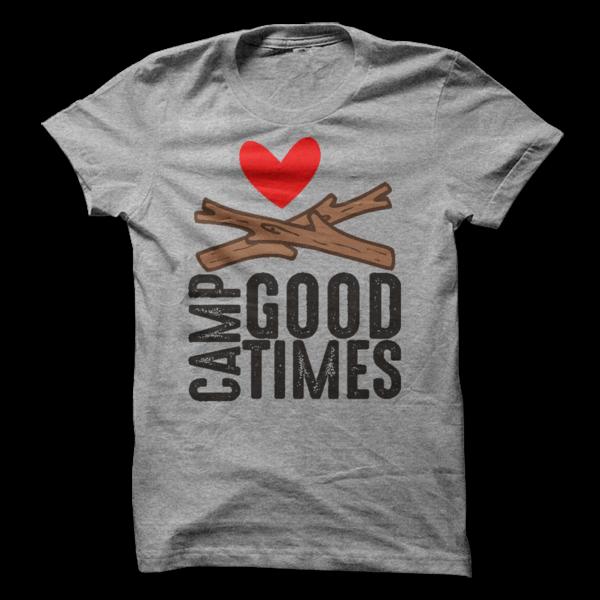 Camp Good TImes T-Shirt or Hoodie T Shirt - awesomethreadz