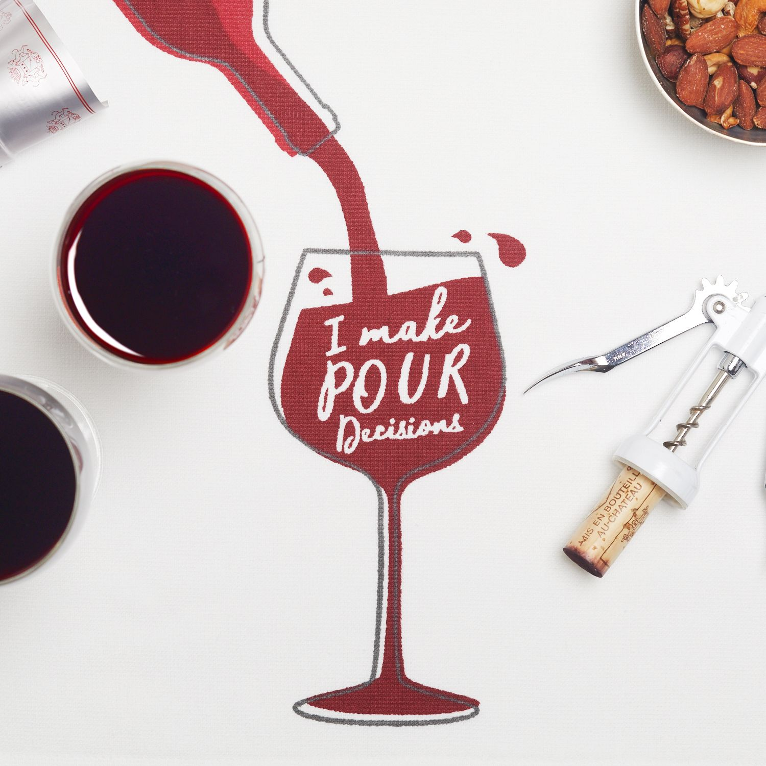 I Make Pour Decisions Casaba Label Kitchen Towel At Dcd We Love A Good Pun And A Glass Of Red Wine Or Two Wine And Dine How To Make Best Puns
