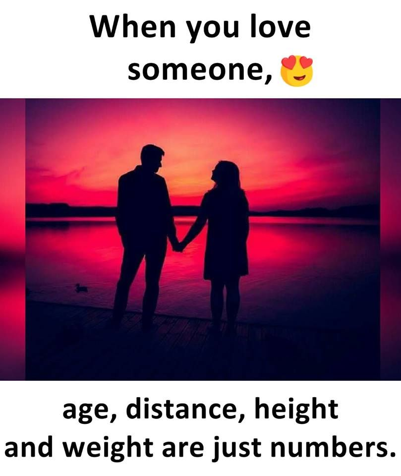 When You Love Someone Age Distance Height And Weight Are Just