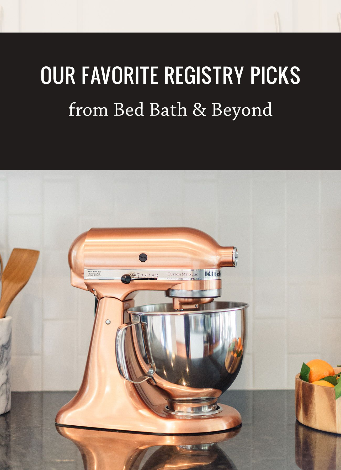 Our Favorite Registry Picks from Bed Bath & Beyond Best
