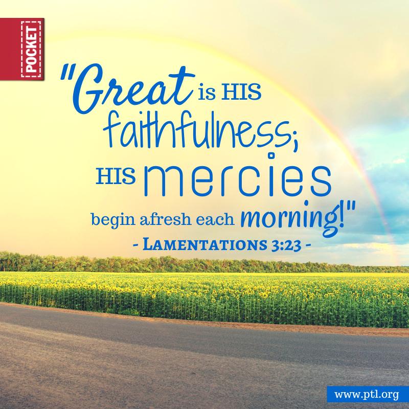 Lamentations 3:23   https://www.facebook.com/photo.php?fbid=10152186160485677