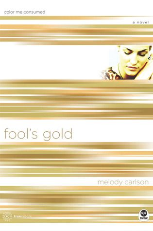 Fools Gold: Color Me Consumed | Great Books For Girls | Pinterest ...