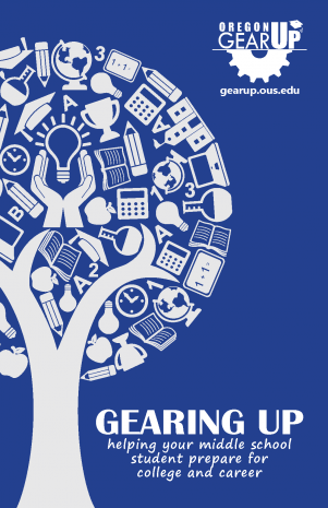 Gearing Up: Helping Your Middle School Student Prepare for College and Career - a downloadable guide for parents of middle school students | Oregon GEAR UP