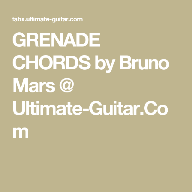 Grenade Chords By Bruno Mars Ultimate Guitar Chords Guitar