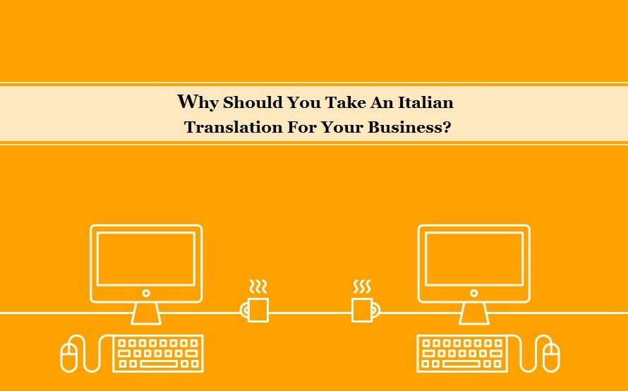 Why To Take An Italian Translation For Fast Paced Business