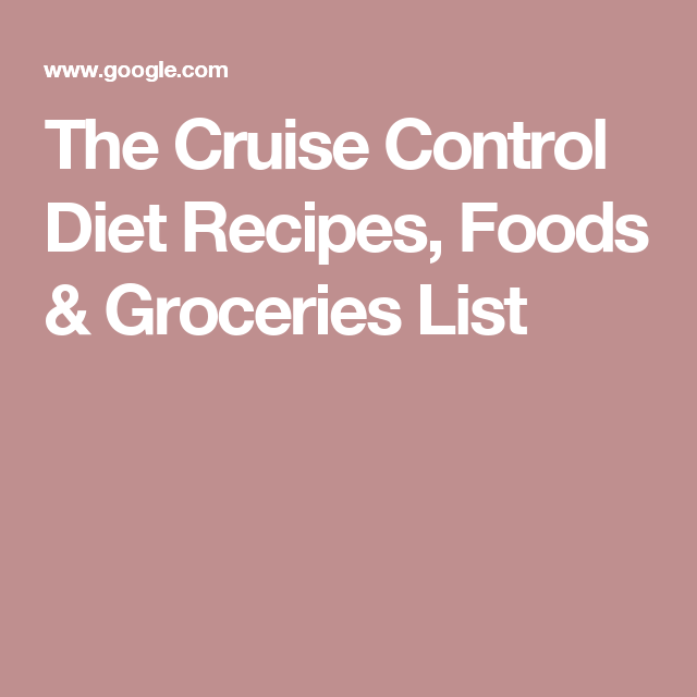 The Cruise Control Diet Recipes, Foods & Groceries List | Foods to ...